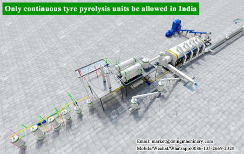 Only continuous tyre pyrolysis units be allowed in India?
